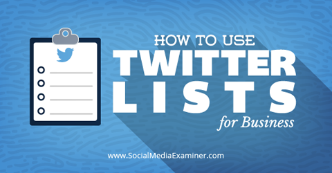 Using Twitter List For Your Business