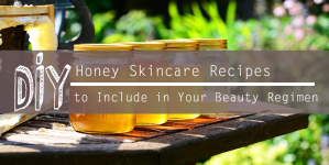 DIY Honey Skincare Recipes To Include In Your Beauty Regimen