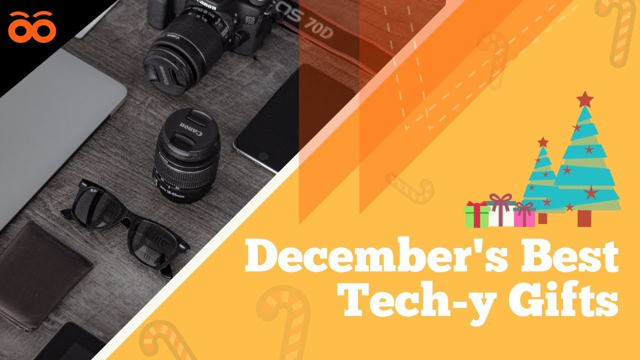 5 Best Techy Gifts to Give This December 2018